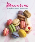 Macarons: 65 recipes for chic and delicious treats Cover Image