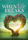 When Life Breaks: Raising Children During Divorce Cover Image