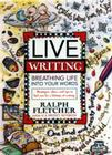 Live Writing: Breathing Life Into Your Words Cover Image
