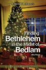 Finding Bethlehem in the Midst of Bedlam: An Advent Study for Youth Cover Image