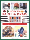 How to Paint & Draw: A Step-By-Step Course on Practical & Creative Techniques Cover Image