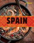 Spain: Recipes and Traditions from the Verdant Hills of the Basque Country to the Coastal Waters of Andalucia Cover Image