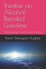 Treatise on Alcohol-Blended Gasoline: Phase Separation and Alcohol Monitors Cover Image