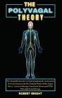 The Polyvagal Theory: The Simplified Guide to Understanding the Autonomic Nervous System and the Healing Power of the Vagus Nerve - Learn to Cover Image