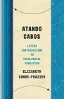 Atando Cabos: Latinx Contributions to Theological Education Cover Image
