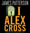 I, Alex Cross (Alex Cross Novels #16) Cover Image