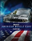 Greatest American Muscle Car Coloring Book - Modern Edition: Muscle cars coloring book for adults and kids - hours of coloring fun! Cover Image