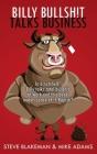 Billy Bullshit Talks Business: In a nutshell? Billy talks total bullsh*t at work and this book makes sense of it. Kapish? Cover Image