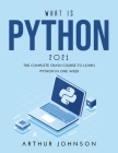 What Is Python 2021: The Complete Crash Course to Learn Python in One Week Cover Image