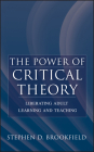 The Power of Critical Theory: Liberating Adult Learning and Teaching Cover Image
