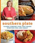 Southern Plate: Classic Comfort Food That Makes Everyone Feel Like Family Cover Image