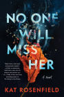 No One Will Miss Her: A Novel Cover Image