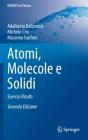 Atomi, Molecole E Solidi: Esercizi Risolti (Unitext for Physics) Cover Image