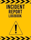 Incident Report Log Book: Ideal Incident Report Log Book / Incident Log Book For Law Enforcers And Health & Safety Inspectors. Great Accident Re Cover Image