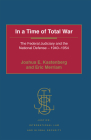 In a Time of Total War: The Federal Judiciary and the National Defense - 1940-1954 (Justice) Cover Image
