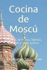 Cocina de Moscú: Recetas de Rusia, Siberia, Ucrania y otros países Cover Image