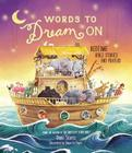 Words to Dream on: Bedtime Bible Stories and Prayers Cover Image