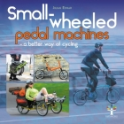 Small-Wheeled Pedal Machines - A Better Way of Cycling Cover Image
