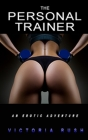 The Personal Trainer: An Erotic Adventure Cover Image