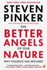 The Better Angels of Our Nature: Why Violence Has Declined Cover Image