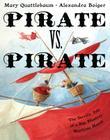 Pirate vs. Pirate: The Terrific Tale of a Big, Blustery Maritime Match Cover Image