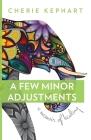 A Few Minor Adjustments: A Memoir of Healing Cover Image