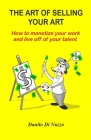 The art of selling your art: How to monetize your work and live off your talent Cover Image