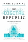 The  Digital Republic: How to Govern and Take Back Control Technology Cover Image