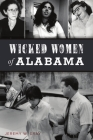 Wicked Women of Alabama (True Crime) Cover Image
