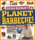 Planet Barbecue!: 309 Recipes, 60 Countries Cover Image