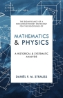 Mathematics & Physics: A Historical and Systematic Analysis Cover Image