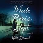 While Paris Slept Lib/E Cover Image