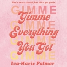 Gimme Everything You Got Lib/E Cover Image