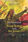 The Legends of King Arthur and His Knights: With Classic Illustrated (Illustrated by Lancelot Speed) Cover Image