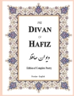 The Divan of Hafiz: Edition of Complete Poetry Cover Image