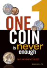 One Coin Is Never Enough: Why and How We Collect Cover Image