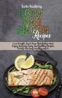 Lean And Green Recipes: Lose Weight, Reset Your Metabolism And Enjoy Amazing Tasty And Healthy Recipes To Help You Keep Healthy and Fit Cover Image