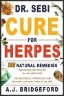 - Dr. Sebi - Cure for Herpes: 101 Natural Remedies: Preventing and Treating All Inflammations - The New Medical Approach of How Your Body Can Heal I Cover Image