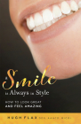 A Smile Is Always in Style: How to Look Great and Feel Amazing Cover Image