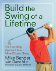 Build the Swing of a Lifetime: The Four-Step Approach to a More Efficient Swing Cover Image