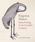 Forgotten Masters: Indian Painting for the East India Company Cover Image