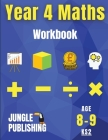 Year 4 Maths Workbook: Addition and Subtraction, Times Tables, Fractions, Measurement, Geometry, Telling the Time and Statistics for 8-9 Year Cover Image