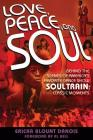 Love, Peace and Soul: Behind the Scenes of America's Favorite Dance Show Soul Train: Classic Moments Cover Image