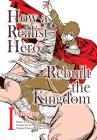 How a Realist Hero Rebuilt the Kingdom (Manga): Omnibus 1 Cover Image