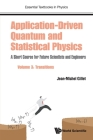Application-Driven Quantum and Statistical Physics: A Short Course for Future Scientists and Engineers - Volume 3: Transitions (Essential Textbooks in Physics) Cover Image
