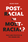 Post-Racial or Most-Racial?: Race and Politics in the Obama Era (Chicago Studies in American Politics) Cover Image