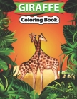 Giraffe Coloring Book: Giraffe Coloring Pages for Kids & Adults, Relaxing Coloring Book For Grownups Cover Image