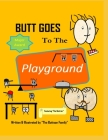 Butt Goes to the Playground Cover Image