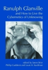 Ranulph Glanville and How to Live the Cybernetics of Unknowing (Cybernetics & Human Knowing) Cover Image