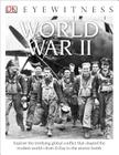 DK Eyewitness Books: World War II: Explore the Terrifying Global Conflict That Shaped the Modern World from D-day t Cover Image